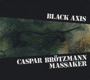 CASPAR BROTZMANN MASSAKER/Black Axis  (1989/2nd) (カスパー・ブレッツマン・マサカー/German)