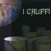 I CALIFFI/Fiore Di Metallo(Used CD) (1973/2nd) (イ・カリフィ/Italy)
