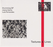 DRUMMING GP, JOANA GAMA & LUIS FERNANDES/Textures & Lines (2020) (ドラミングGP,ホアナ・ガマ&ルイス・フェルナンデス/Portugal)