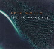 ERIK WOLLO/Infinite Moments (2018) (エリク・ウォロー/Norway)