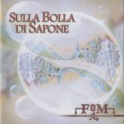 FEM(FORZA ELETTROMOTRICE)/Sulla Bolla Di Sapone (2014/1st) (フォルツァ・エレットロモトリーチェ/Italy)