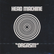 HEAD MACHINE/Orgasm (1970/only) (ヘッド・マシーン/UK)