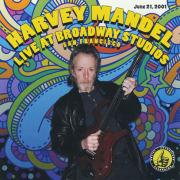 HARVEY MANDEL/Live At Broadway Studios - San Francisco 6/21/2001 (2001/Live) (ハーヴェイ・マンデル/USA)