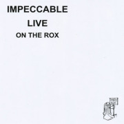 IMPECCABLE/Live On The Rox (1979/Live) (インペッカブル/USA)