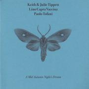 KEITH & JULIE TIPPETT LINO CAPRA VACCINA PAOLO TROFANI/A Mid Autumn's Night Dream (2019) (キース&ジュリー・ティペット,etc)
