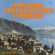 LARRY CORYELL & THE ELEVENTH HOUSE/At Montreux (1978/Live) (ラリー・コリエル&ジ・イレヴンス・ハウス/USA)