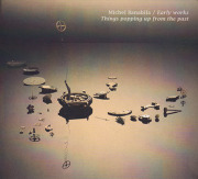 MICHEL BANABILA/Early Works Things Popping Up From The Past (1980s/Comp.) (ミシェル・バナビラ/Holland)