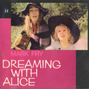 MARK FRY/Dreaming With Alice (1972/only) (マーク・フライ/UK,Italy)