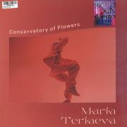 MARIA TERIAEVA/Conservatory Of Flowers(LP) (2020/2nd) (マリア・テリアエヴァ/Russia)