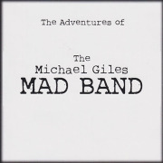 THE MICHAEL GILES MAD BAND/The Adventures Of (2009/1st) (ザ・マイケル・ジャイルズ・マッド・バンド)