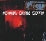 MAKOTO KAWABATA/RICHARD PINHAS/YOSHIDA TATSUYA/Same(Trax) (2017) (河端一/リシャール・ピナス/吉田達也/France,Japan)