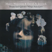 MARRY WATERSON & DAVID A.JAYCOCK/Death Had Quicker Wings Than Love(LP) (2017/2nd) (マリー・ウォーターソン&デヴィッド~/UK)
