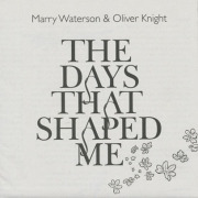 MARRY WATERSON & OLIVER KNIGHT/The Days That Shaped Me (2011/1st) (マリー・ウォーターソン&オリヴァー・ナイト/UK)