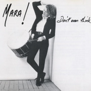 MARA!/Don't Ever Think (1990/4th) (マーラ!/Australia)