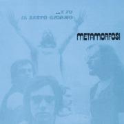 METAMORFOSI/...E Fu Il Sesto Giorno (1972/1st) (メタモルフォーシ/Italy)