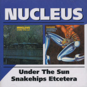 NUCLEUS/Under The Sun + Snakehips Etcetra (1974+75/7+8th) (ニュークリアス/UK)