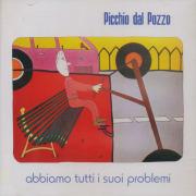PICCHIO DAL POZZO/Abbiamo Tutti I Suoi Problem (1980/2nd) (ピッキオ・ダル・ポッツォ/Italy)