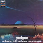 PERIGEO/Abbiamo Tutti Un Blues Da Piangere (1973/2nd) (ペリジェオ/Italy)