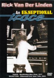 RICK VAN DER LINDEN/An Ekseptional Trace (1973+77+03/DVD) (リック・ファン・デル・リンデン/Holland)