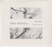 SATOSHI ASHIKAWA/Still Way (Wave Notation 2) (1982/only) (芦川聡/Japan)