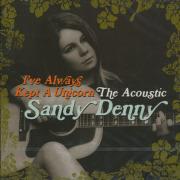 SANDY DENNY/I've Always Kept A Unicorn(2CD) (1960s-70s/Comp.) (サンディ・デニー/UK)