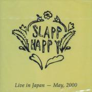 SLAPP HAPPY/Live In Japan - May 2000 (2001/Live) (スラップ・ハッピー/German,UK,USA)