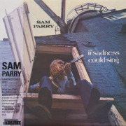 SAM PARRY/If Sadness Could Sing (1972/only) (サム・パリー/UK)