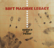 SOFT MACHINE LEGACY/Burden Of Proof (2013/3rd) (ソフト・マシーン・レガシー/UK)