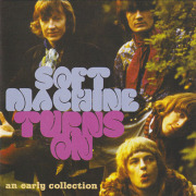 SOFT MACHINE/Turns On: An Early Collection(Used 2CD) (1967-68/Unreleased) (ソフト・マシーン/UK)