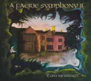 TOM NEWMAN/A Faerie Symphony II (2021) (トム・ニューマン/UK)