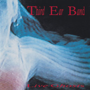 THIRD EAR BAND/Live Ghosts(Used CD) (1989//Live) (サード・イアー・バンド/UK)