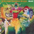 ARIEL/A Strange Fantastic Dream (1973/1st) (アリエル/Australia,UK)