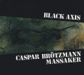 CASPAR BROTZMANN MASSAKER/Black Axis  (1989/2nd) (カスパー・ブレッツマン・マサカー/German)