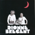 DIONNE-BREGENT/Same(...Et Le Troisieme Jour + Deux)(Used 2CD) (1976+77/1+2th) (ディオンヌ・ブレジャン/Canada)