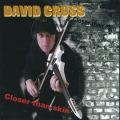 DAVID CROSS/Closer Than Skin (2005/5th) (デヴィッド・クロス/UK)