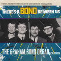 GRAHAM BOND ORGANIZATION/Theres A Bond Between Us (1966/2nd) (グラハム・ボンド・オーガニゼイション/UK)