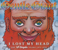 GENTLE GIANT/I Lost My Head: The Chrysalis Years 1975-1980(4CD)  (1975-80/Comp.) (ジェントル・ジャイアント/UK)