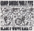 GROUP SOUNDS FOUR & FIVE/Black & White Raga (1965+66/Live) (グループ・サウンズ・フォー&ファイヴ/UK)