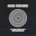 HEAD MACHINE/Orgasm (1970/only) (ヘッド・マシーン/UK)