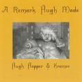 HUGH HOPPER & KRAMER/A Remark Hugh Made(Used CD) (1994/1st) (ヒュー・ホッパー&クレイマー/UK,USA)