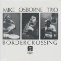 MIKE OSBORNE TRIO + QUINTET/Border Crossing + Marcel's Muse (1975+77) (マイク・オズボーン・トリオ+クィンテット/UK)