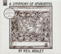 NEIL ARDLEY/A Symphony Of Amaranths (1971/2nd) (ニール・アードレイ/UK)