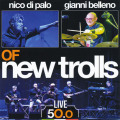 NICO DE PALO/GIANNI BELLENO OF NEW TROLLS/Live 50.0 (2015/Live) (ニコ&ジャンニ・オブ・ニュー・トロルス/Italy)