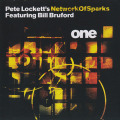 PETE LOCKETT'S NETWORK OF SPARKS/One: featuring Bill Bruford (1999) (ピート・ロケッツ・ネットワーク・オブ・スパークス/UK,etc)