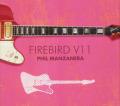 PHIL MANZANERA/Firebird V11 (2008) (フィル・マンザネラ/UK,Poland)