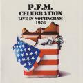 PFM/Celebration: Live In Nottingham1976(2CD) (1976/Live) (プレミアータ・フォルネリア・マルコーニ/Italy)