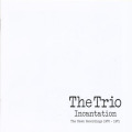 THE TRIO/Incantation: The Dawn Recordings 1970-1971(2CD) (1970+71/1+2th) (ザ・トリオ/UK,USA)