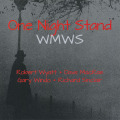 WMWS(WYATT/MacRAE/WINDO/SINCLAIR)/One Night Stand (1973/Unreleased Live) (ワイアット/マクレエ/ウインド/シンクレア/UK)