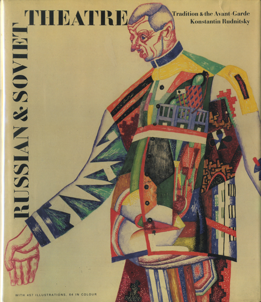 Russian and Soviet Theatre: Tradition and the Avant-Garde