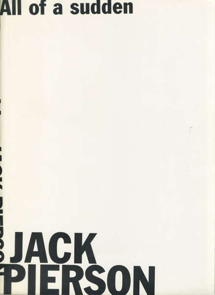 JACK PIERSON: All of a sudden [Paperback Edition]